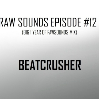 Beatcrusher - RAW SOUNDS EPISODE 12