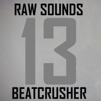 Beatcrusher - RAW Sounds Episode 13
