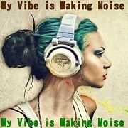 Duch Duch - My vibe is making noise