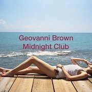 Geovanni Brown - Midnight Club December 2013