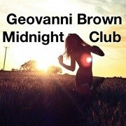 Geovanni Brown - Midnight Club July 2013