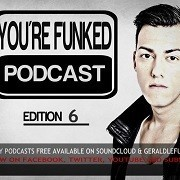 Gerald Le Funk - You are Funked podcast 6