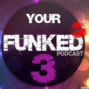 Gerald Le Funk - Your Funked Podcast 3
