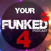 Gerald Le Funk - Your Funked Podcast 4
