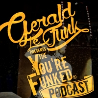Gerald Le Funk - Youre Funked Podcast 10