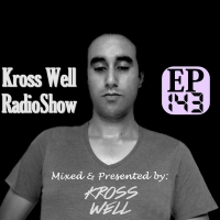 Kross Well - Kross Well - RadioShow Episode 143