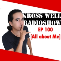 Kross Well - RadioShow Episode 100 All about Me