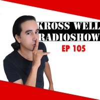 Kross Well - RadioShow Episode 105