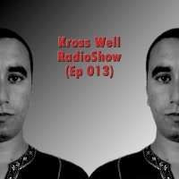 Kross Well - RadioShow Episode 13