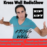 Kross Well - RadioShow Episode 137