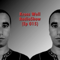 Kross Well - RadioShow Episode 15