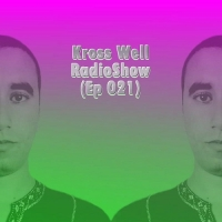 Kross Well - RadioShow Episode 21