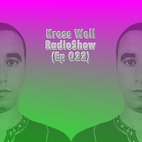Kross Well - RadioShow Episode 22
