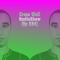 Kross Well - RadioShow Episode 24