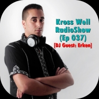 Kross Well - RadioShow Episode 37 DJ Guest Erken