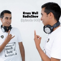 Kross Well - RadioShow Episode 40