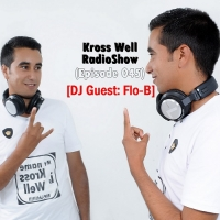 Kross Well - RadioShow Episode 45 DJ Guest Flo-B