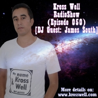 Kross Well - RadioShow Episode 50 DJ Guest James South