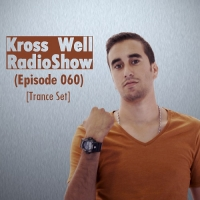 Kross Well - RadioShow Episode 60