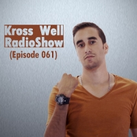Kross Well - RadioShow Episode 61
