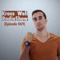 Kross Well - RadioShow Episode 69