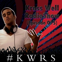 Kross Well - RadioShow Episode 75