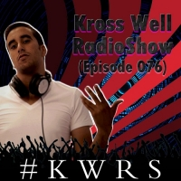 Kross Well - RadioShow Episode 76