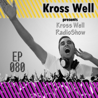 Kross Well - RadioShow Episode 80