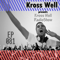 Kross Well - RadioShow Episode 81