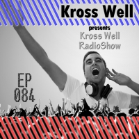 Kross Well - RadioShow Episode 84