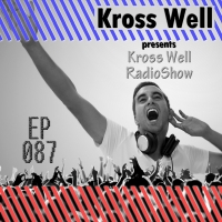 Kross Well - RadioShow Episode 87