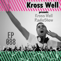 Kross Well - RadioShow Episode 88