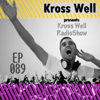 Kross Well - RadioShow Episode 89