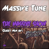 Massive Tune - The Massive show 4 with guestmix Progressive Brothers