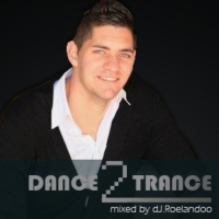 Roelandoo - Dance to Trance Episode 11