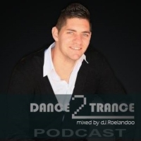 Roelandoo - Dance to Trance Episode 8