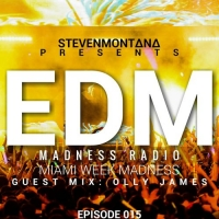 Steven Montana - EDM Madness Radio 15 Guest Mix Olly James