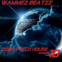 Wammes Beatzz - Deep & Tech House Session 10