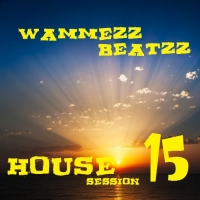 Wammes Beatzz - House session volume 15